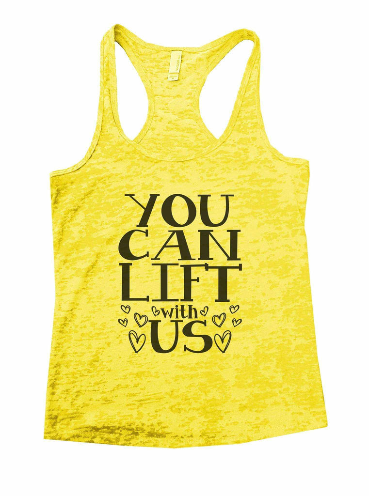 You Can Lift With Us Burnout Tank Top By Funny Threadz Funny Shirt Small / Yellow