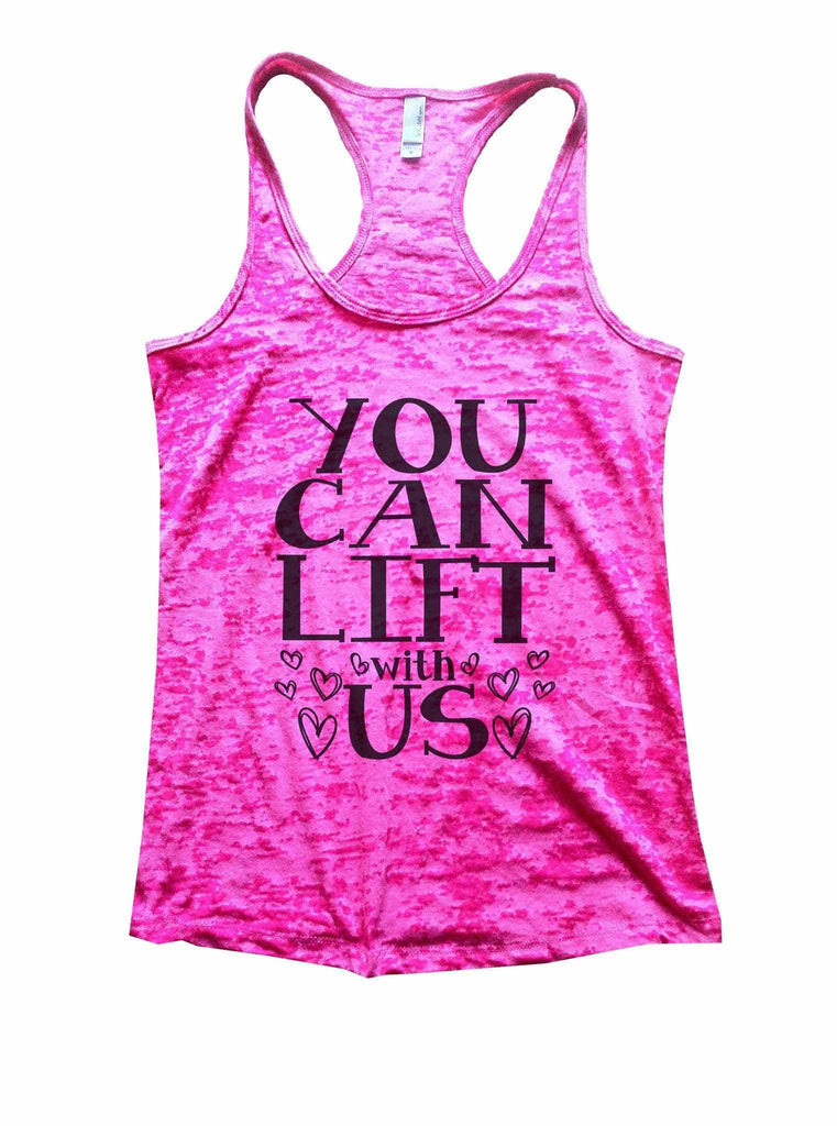 You Can Lift With Us Burnout Tank Top By Funny Threadz Funny Shirt Small / Shocking Pink