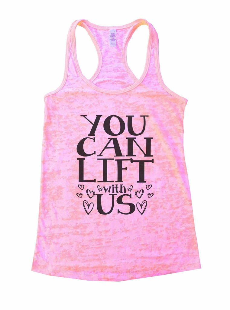 You Can Lift With Us Burnout Tank Top By Funny Threadz Funny Shirt Small / Light Pink
