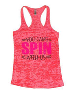 You Can't Spin With Us Burnout Tank Top By Funny Threadz Funny Shirt Small / Shocking Pink