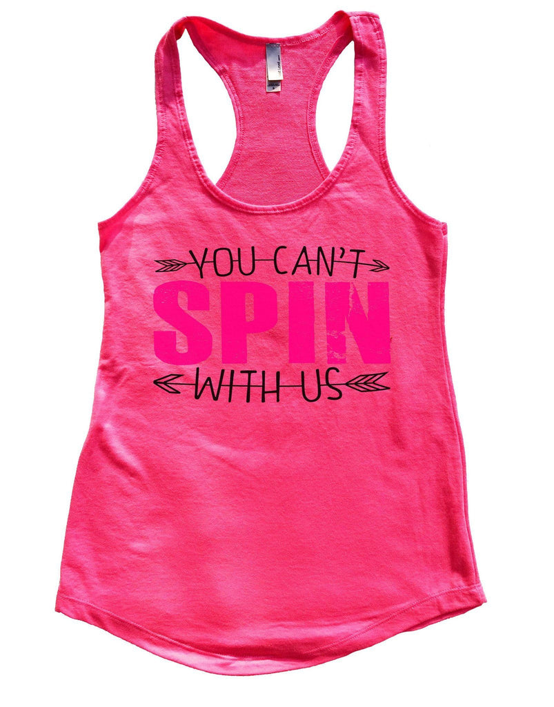You Can't Spin With Us Womens Workout Tank Top Funny Shirt Small / Hot Pink