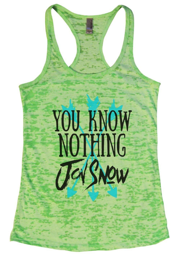 You Know Nothing Jon Snow Burnout Tank Top By Funny Threadz Funny Shirt Small / Neon Green