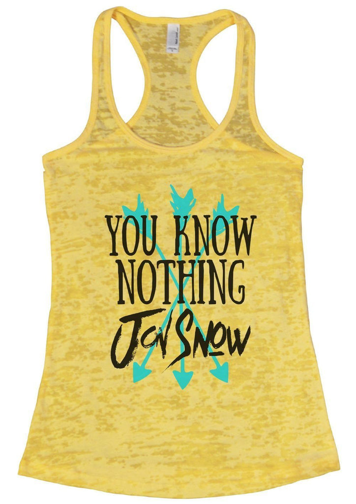 You Know Nothing Jon Snow Burnout Tank Top By Funny Threadz Funny Shirt Small / Yellow