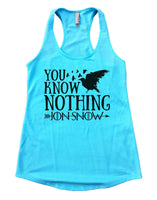 You Know Nothing Jon Snow Womens Workout Tank Top Funny Shirt Small / Cancun Blue