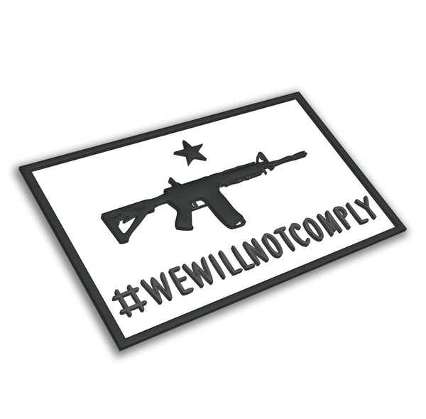 We Will Not Comply - PVC Patch - Liberty 13
