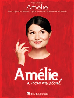 DANIEL MESSÉ: AMELIE: A NEW MUSICAL: VOCAL & PIANO