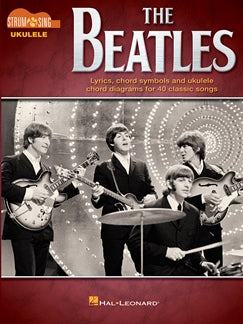 THE BEATLES: STRUM & SING UKULELE