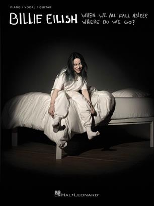 BILLIE EILISH WHEN WE ALL FALL ASLEEP, WHERE DO WE GO?: PIANO, VOCAL, GUITAR