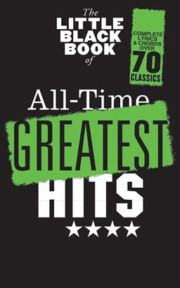 THE LITTLE BLACK BOOK OF ALL-TIME GREATEST HITS: MELODY, LYRICS & CHORDS