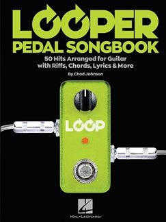 LOOPER PEDAL SONGBOOK: VOICE & GUITAR
