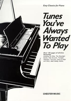 TUNES YOU'VE ALWAYS WANTED TO PLAY EASY PIANO