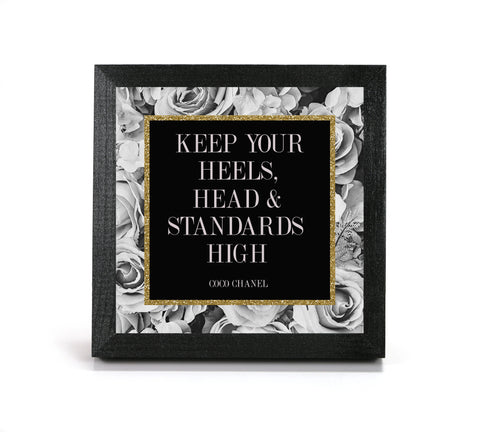 Keep Your Heels, Head & Standards High Print - Coco Chanel - Office Print and Frame