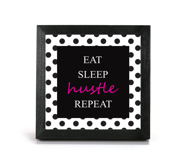 Eat Sleep Hustle Repeat - Office Print and Frame