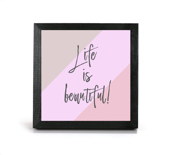 Life is Beautiful - Office Print and Frame