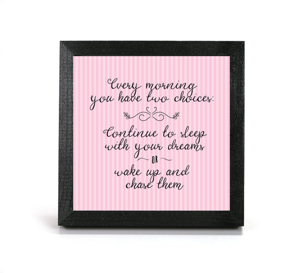 Sleep or Chase Your Dreams - Motivational Print - Office Print and Frame