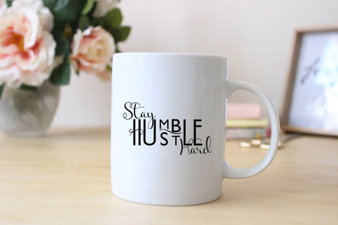 Stay Humble / Hustle Hard Mug