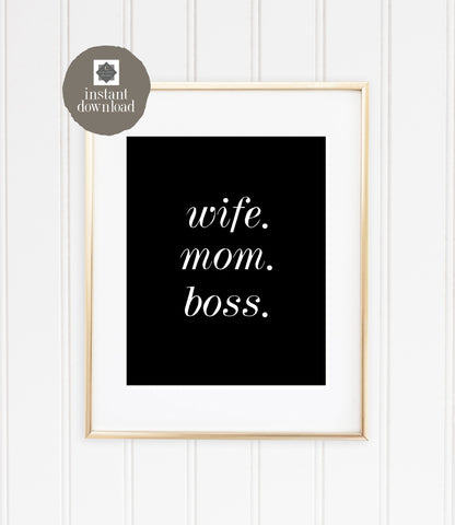 8x10 Wife. Mom. Boss. (black) - Office Print, Digital Download