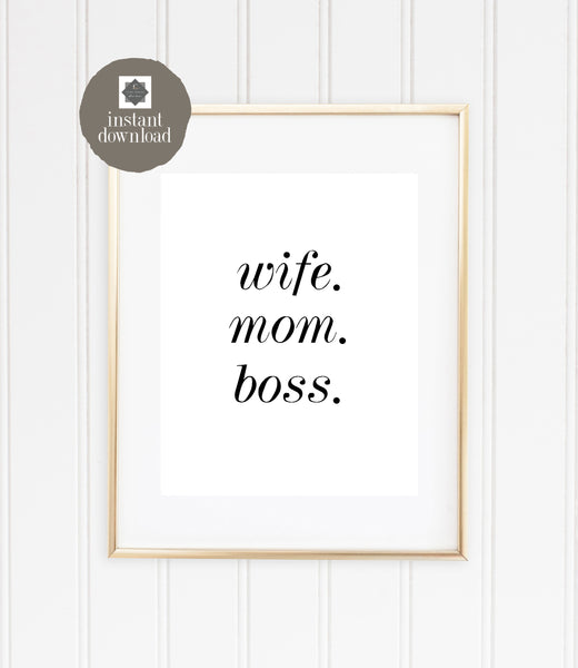 8x10 Wife. Mom. Boss. (white) - Office Print, Digital Download