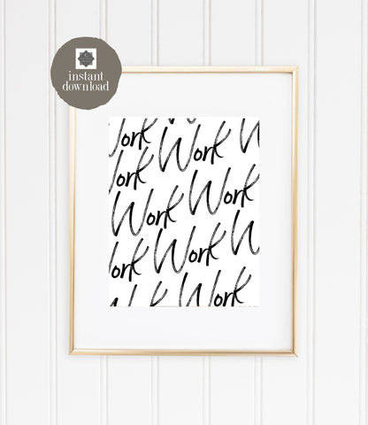 Work Work Work - Office Print, Digital Download