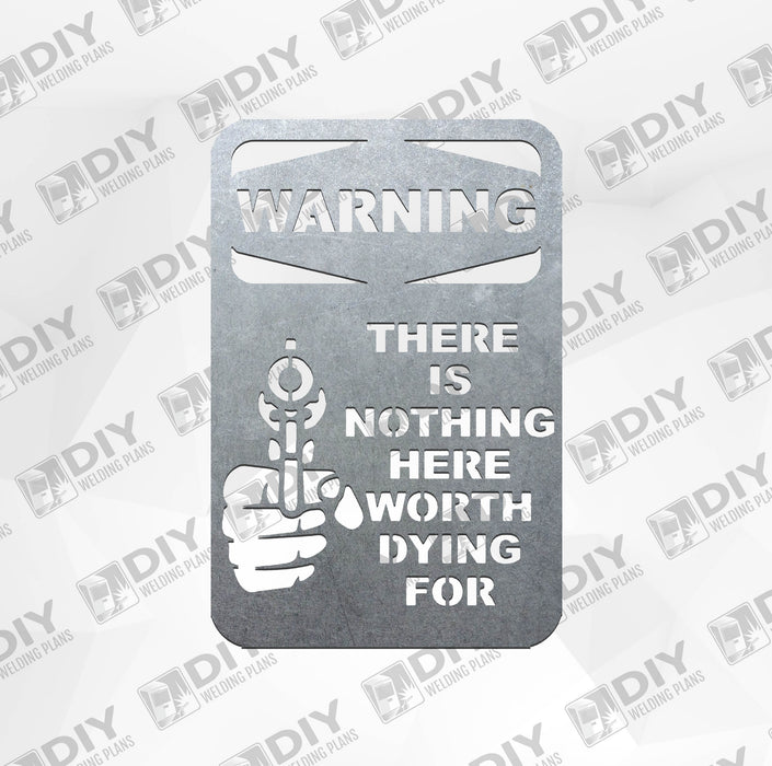 Warning Sign: Nothing Here Worth Dying For - DXF File Only