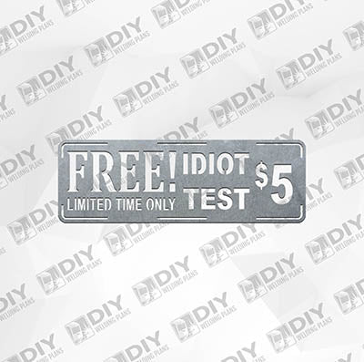 Free Idiot Test Sign - DXF File Only