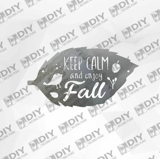 Keep Calm and Enjoy Fall  - DXF File Only