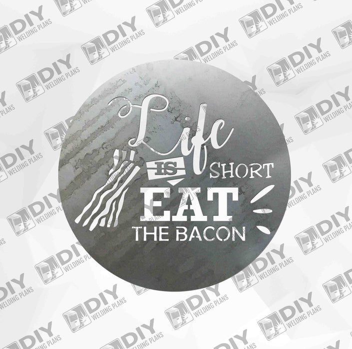 Life is Short Eat the Bacon - DXF File Only