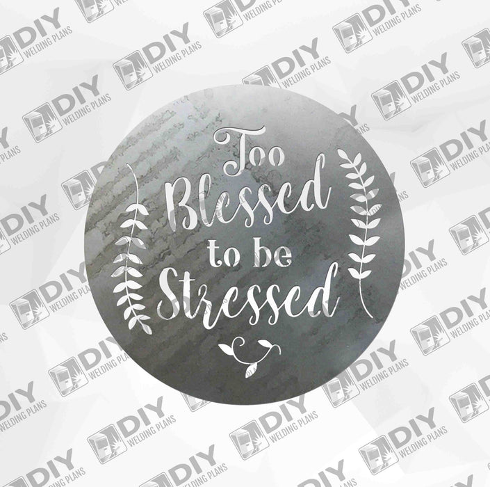 Too Blessed to be Stressed - DXF File Only