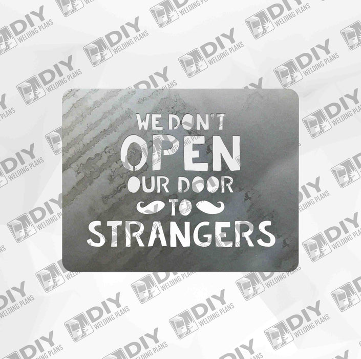 We don't Open our Door to Strangers - DXF File Only