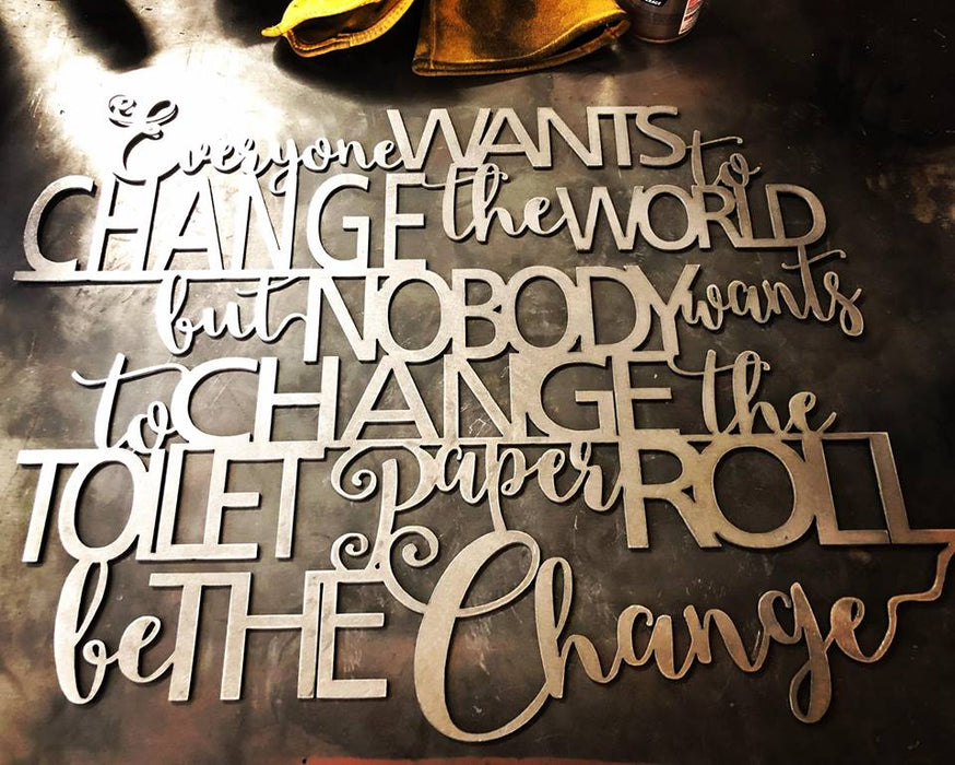 Change the World Change the Toilet Paper Roll  - DXF File Only