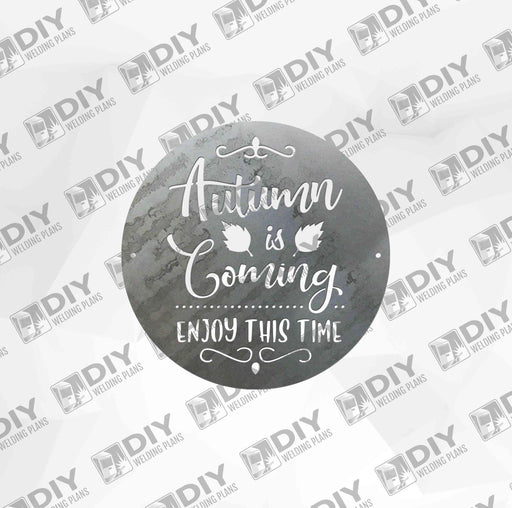 Autumn is Coming Enjoy This Time - DXF File Only
