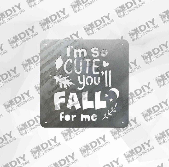 I'm so Cute you'll fall for me - DXF File Only