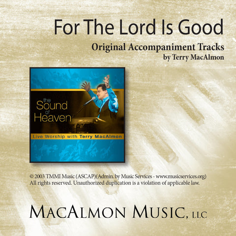 For The Lord Is Good (Accompaniment Tracks Download)
