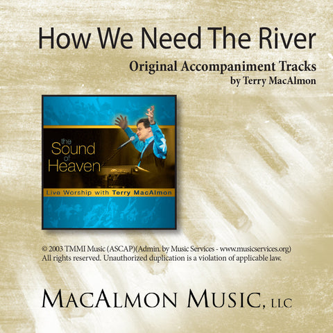 How We Need The River (Accompaniment Tracks Download)