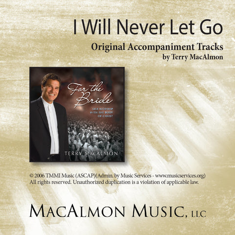 I Will Never Let Go (Accompaniment Tracks Download)