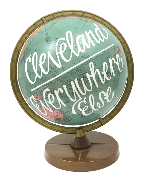 """Cleveland Over Everywhere Else"" Globe"