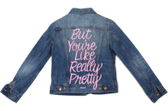 But You're Like Really Pretty Jacket