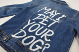 May I Pet Your Dog Jacket