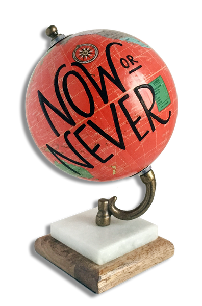 """Now or Never"" Globe"