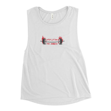 Stop lifting for numbers - Ladies' Muscle Tank