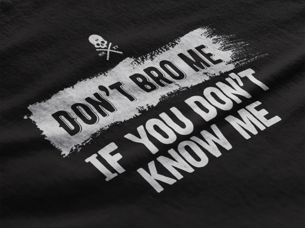 "BR ""Don't bro me"" Short sleeve t-shirt"
