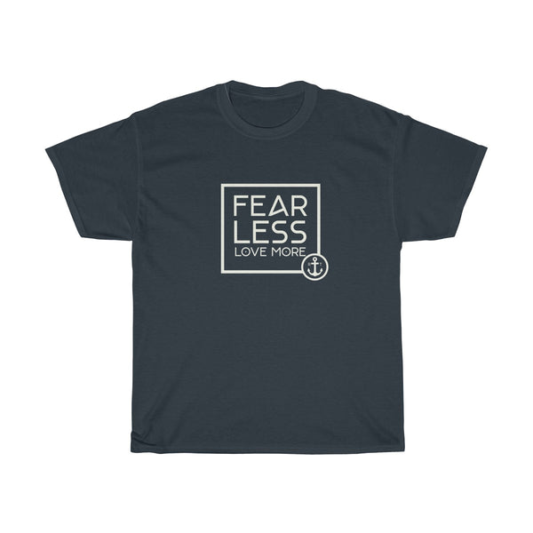 Fear Less Love More : Unisex Heavy Cotton Tee