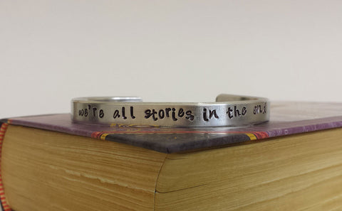 We're All Stories, In the End - Doctor Who Inspired Aluminum Bracelet Cuff