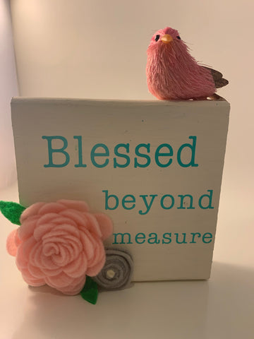 Painted Wood Sign Blessed Beyond Measure with Handmade Felt Flowers
