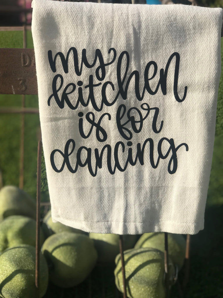 NEW - My Kitchen is for Dancing Kitchen Dish Towel