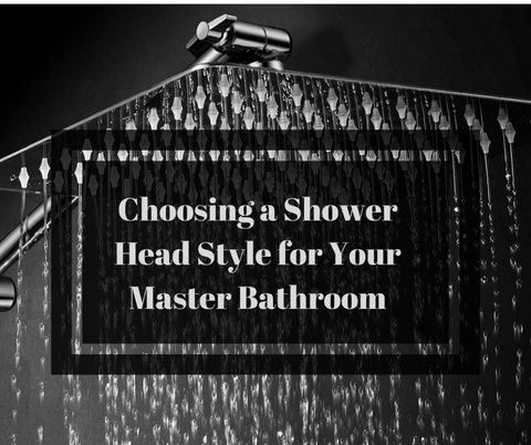 Choosing a Shower Head Style for Your Master Bathroom