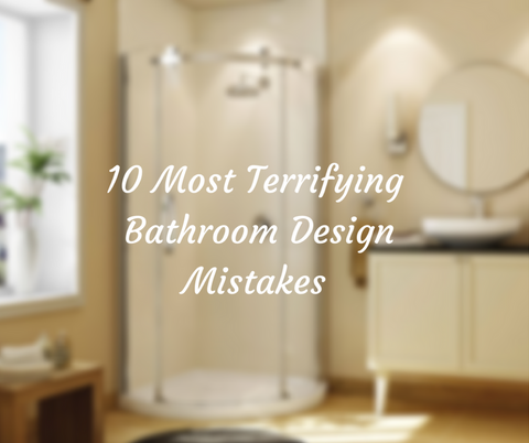 10 Most Terrifying Bathroom Design Mistakes (and How to Avoid Them) | AGM Home Store