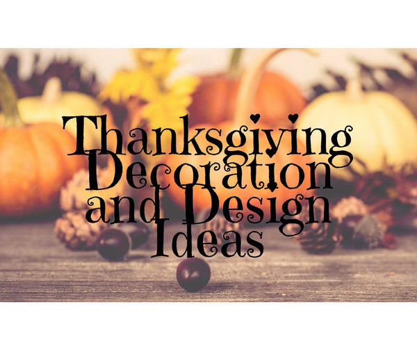 Thanksgiving Decoration and Design Ideas - 2017