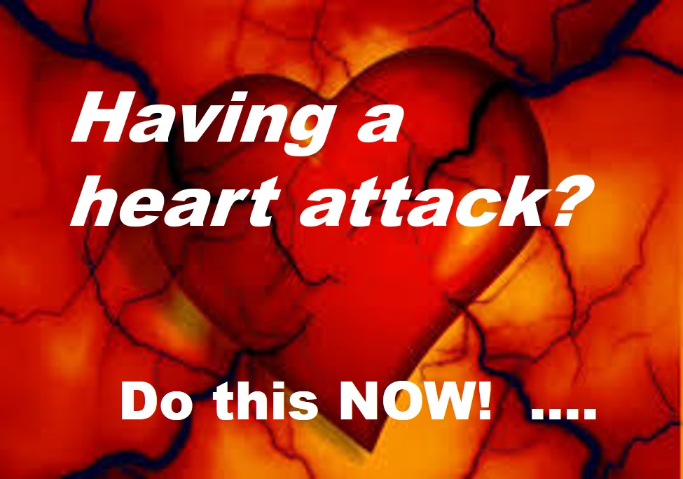 'HAVING A HEART ATTACK'? … Do this NOW!