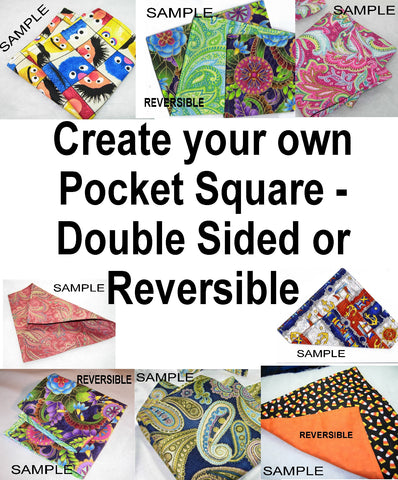 Create Your Own Pocket Square - Double Sided or Reversible - 2 Sizes! - Bow Tie Expressions